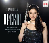 Opera! - Transcriptions for clarinet & orchestra from operas by Verdi, Rossini, Ponchielli, Wolf-Ferrari / Sharon Kam, clarinet