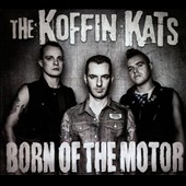 Koffin Kats: Born of the Motor [Digipak]