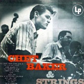 Chet Baker (Trumpet/Vocals/Composer): Chet Baker & Strings [Bonus Tracks]