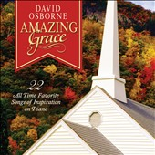 David Osborne: Amazing Grace: 22 All-Time Favorite Songs of Inspiration on Piano