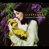 Sleepsongs - Irish lullabies from 14th century to today / Caitriona O'Leary & Dulra