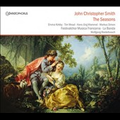 John Christopher Smith (1712-1795): The Seasons, oratorio / Kirkby, Mead, Mammel, Simon, Festival Choir Musica Fanconia, Riedelbauch