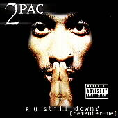 2Pac: R U Still Down? (Remember Me) [PA]