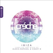 Various Artists: Creche Ibiza Compiled & Mixed By Cozzy D & Alexis Raphael