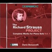 The  Richard Strauss Project: Complete Works for Piano Solo, Vol. 1 / Dario Bonuccelli, piano