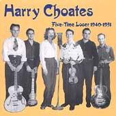 Harry Choates: Five-Time Loser 1940-1951