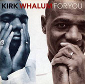 Kirk Whalum: For You