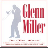 Glenn Miller: In the Mood [Cleopatra]