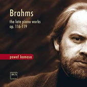 Brahms: The Late Piano Works - Opp. 116-119 / Pawel Kamasa, piano