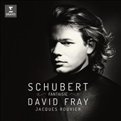 Schubert: 'Fantasie' - Late Piano Works / David Fray, piano