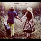 Sugarcane Jane: Dirt Road's End [Digipak]