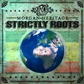 Morgan Heritage: Strictly Roots