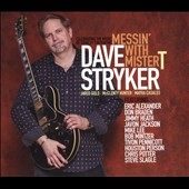 Dave Stryker: Messin' With Mister T [Digipak]