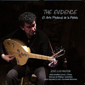 Evidence: The Medieval Art of the Plectrum - Works for Medieval plucked string instruments / José Luis Pastor