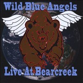 Wild Blue Angels: Live at Bear Creek [EP]
