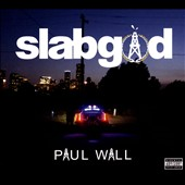 Paul Wall (Rap): Slab God [PA] [Digipak] *