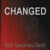 Rich Gaudreau Band: Changed