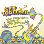 Various Artists: Get Together: The Colourful Sound of the Sixties