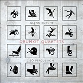 So Percussion: Glenn Kotche: Drumkit Quartets [Slipcase] *