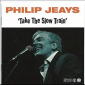 Philip Jeays: Take the Slow Train
