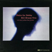 Bill Evans (Piano)/Bill Evans Trio (Piano): Waltz for Debby