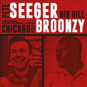 Pete Seeger (Folk)/Big Bill Broonzy: Cahn Auditorium, Northwestern University, Evanston, Chicago 1956 *