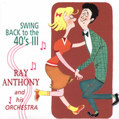 Ray Anthony Orchestra: Swing Back to the 40's: All That Jazz, Vol. 3