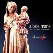 La Bele Marie - Songs to the Virgin / Anonymous 4
