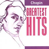 Chopin: Greatest Hits / Vladimir Ashkenazy, Zoltán Kocsis, Claudio Arrau and Stanislav Bunin