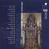 Pomerania - Organ Landscapes - Buxtehude, etc / Rost, et al