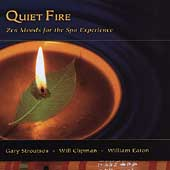 Will Clipman/William Eaton/Gary Stroutsos/Quiet Fire: Quiet Fire: Zen Moods for the Spa Exerience