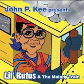 John P. Kee: Lil Rufus and the Melody Train