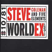 Steve Coleman & the Five Elements (Sax)/Steve Coleman (Sax): World Expansion