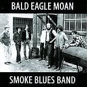 Smoke Blues Band: Bald Eagle Moan
