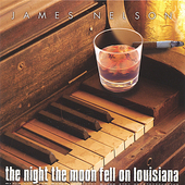 James Nelson: The Night the Moon Fell on Louisiana *