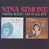 Nina Simone: Pastel Blues/Let It All Out