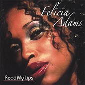 Felicia Adams: Read My Lips *