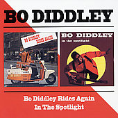 Bo Diddley: Bo Diddley Rides Again/Bo Diddley in the Spotlight