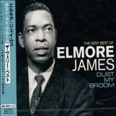 Elmore James: Dust My Broom: The Very Best of Elmore James [Pony]