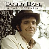 Bobby Bare: 10 Bare Essentials