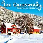 Lee Greenwood: Tender Tennessee Christmas