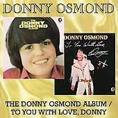 Donny Osmond: The Donny Osmond Album/To You with Love, Donny