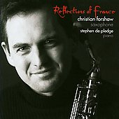 Reflections of France - Milhaud, Françaix, Jolivet, Bozza, etc / Christian Forshaw, Stephen De Pledge