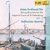 Titz: String Quartets for the Imperial Court of St. Petersburg Vol 2 / Hoffmeister Quartet
