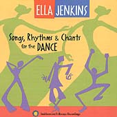 Ella Jenkins: Songs, Rhythms and Chants for the Dance