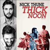 Nick Thune: Thick Noon [PA] [Digipak] *