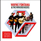 Wayne Fontana/The Mindbenders/Wayne Fontana and the Mindbenders: The Best of Wayne Fontana and the Mindbenders