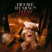 Richard Thompson: Dream Attic