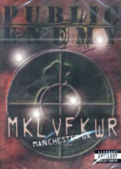 Public Enemy: Revolverlution Tour 2003 Manchester [DVD]