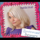Hafdís Huld: SYNCHRONISEDSWIMMERS [Digipak]